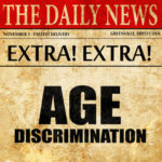 Newspaper that reads age discrimination - Healthbridge Management Age Discrimination Case is evidence of that ongoing discrimination