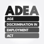 ADEA - Age Discrimination in Employment Act acronym, concept background